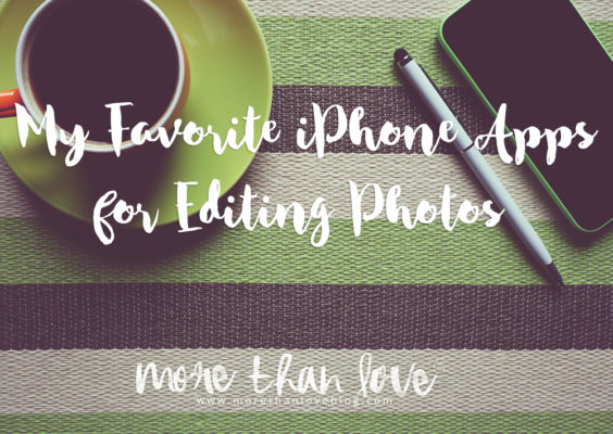 My Favorite iPhone Apps for Photo Editing